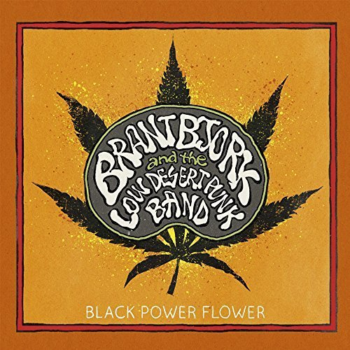 Black Power Flower by Brant Bjork & The Low Desert Punk Band (2014-11-17)