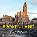 A Broken Land Audiobook by Jack Ludlow Narrated by Jonathan Keeble