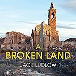 A Broken Land   Jack Ludlow