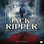 Jack the Ripper: The Scourge of London | Hilary Brown, Go Entertain