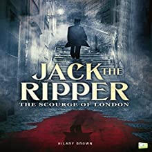 Jack the Ripper: The Scourge of London Audiobook by Hilary Brown,  Go Entertain Narrated by Tracey Norman