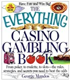 The Everything Casino Gambling Book: From Poker, to Roulette, to Slots--The Rules, Strategies, and Secrets You Need to Beat the Odds (Everything (Hobbies & Games))