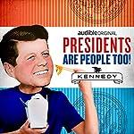 John F. Kennedy | Alexis Coe,Elliott Kalan,Clint Hill,Stacey Bredhoff