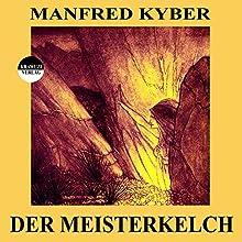 Der Meisterkelch (       ungekürzt) von Manfred Kyber Gesprochen von: Karlheinz Gabor