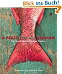 A Feast for All Seasons: Traditional...