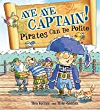 Aye-aye Captain! Pirates Can be Polite (Pirates to the Rescue)