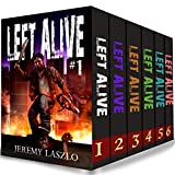 LEFT ALIVE (Zombie series Box Set): Books 1-6 of the Post-apocalyptic zombie action and adventure series