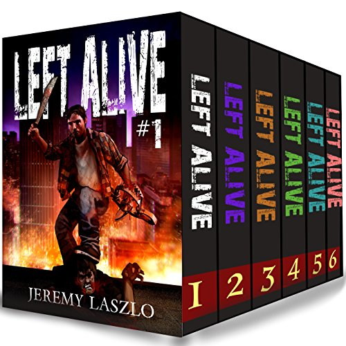 LEFT ALIVE (Zombie series Box Set): Books 1-6 of the Post-apocalyptic zombie action and adventure series PDF