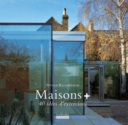 Maisons plus 40 id es d 39 extensions phyllis richardson for Libraire maison