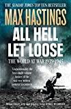 All Hell Let Loose: The World at War 1939-45 (0007450729) by Hastings, Max