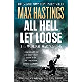 All Hell Let Loose: The World at War 1939-1945by Max Hastings