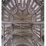 Heavenly Vaults: From Romanesque to Gothic in European Architecture ~ David Stephenson