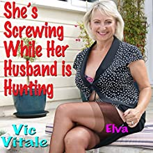 She's Screwing While Her Husband Is Hunting Audiobook by Vic Vitale Narrated by Rod O'Steele