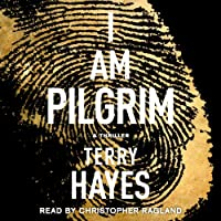 I Am Pilgrim: A Thriller (       UNABRIDGED) by Terry Hayes Narrated by Christopher Ragland