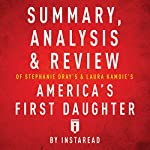 Summary, Analysis & Review of Stephanie Dray's and Laura Kamoie's America's First Daughter by Instaread |  Instaread