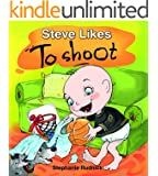 Steve Likes To Shoot (Little Ballers Of The World Book 1)