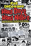 Hard Days Hard Nights: From the Beatles to the Doors to the Stones... Insider Stories From a Legendary Concert Promoter