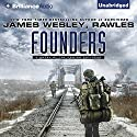 Founders: A Novel of the Coming Collapse Audiobook by James Wesley, Rawles Narrated by Phil Gigante