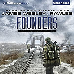 Founders: A Novel of the Coming Collapse | [James Wesley, Rawles]