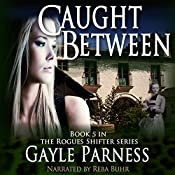 Caught Between: Rogues Shifter Series, Book 5 | Gayle Parness