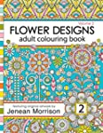 Flower Designs Adult Colouring Book