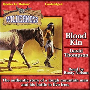 Blood Kin: Wilderness, Book 31 | [David Thompson]