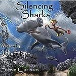 Silencing Sharks | John Hope