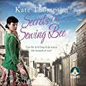 Secrets of the Sewing Bee Hörbuch von Kate Thompson Gesprochen von: Anne Dover
