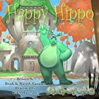 Happy Hippo: Learning Emotions: Hippopolis, Volume 2 Hörbuch von Brock Eastman, Waverly Eastman Gesprochen von: Lydia M. Bowers
