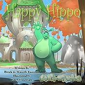 Happy Hippo: Learning Emotions: Hippopolis, Volume 2 | Brock Eastman, Waverly Eastman