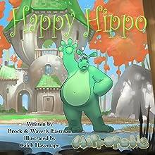 Happy Hippo: Learning Emotions: Hippopolis, Volume 2 | Livre audio Auteur(s) : Brock Eastman, Waverly Eastman Narrateur(s) : Lydia M. Bowers