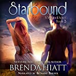 Starbound: A Starstruck Novel, Book 3 | Brenda Hiatt