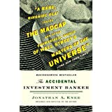 The Accidental Investment Banker: Inside the Decade That Transformed Wall Street ~ Jonathan A. Knee