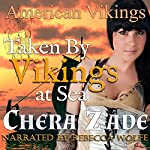 Taken by Vikings - At Sea: American Vikings - Book 4 | Chera Zade