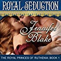 Royal Seduction Audiobook by Jennifer Blake Narrated by Melissa Reizian Frank