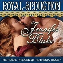Royal Seduction (       UNABRIDGED) by Jennifer Blake Narrated by Melissa Reizian Frank