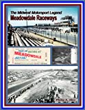 The Midwest Motorsport Legend - Meadowdale Raceways