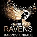 House of Ravens: The Nightfall Chronicles Series #2 Audiobook by Karpov Kinrade Narrated by Emily Woo Zeller
