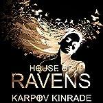 House of Ravens: The Nightfall Chronicles Series #2 | Karpov Kinrade