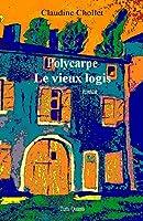 Polycarpe - Le vieux logis