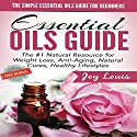 Essential Oils: Essential Oils for Beginners Audiobook by Joy Louis Narrated by Jessica Bellinger