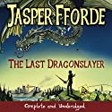 The Last Dragonslayer Audiobook by Jasper Fforde Narrated by Jane Collingwood