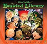 Miss Smith and the Haunted Library (0142421227) by Garland, Michael