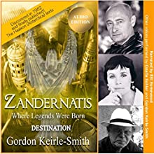 Zandernatis: Destination: Where Legends Were Born, Book 2 Audiobook by Gordon Keirle-Smith Narrated by Gordon Keirle-Smith, Bill Homewood, Estelle Kohler