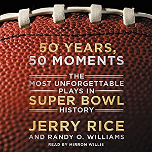 50 Years, 50 Moments Unabridged - The Most Unforgettable Plays in Super Bowl History Audiobook
