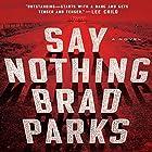 Say Nothing: A Novel Hörbuch von Brad Parks Gesprochen von: George Newbern