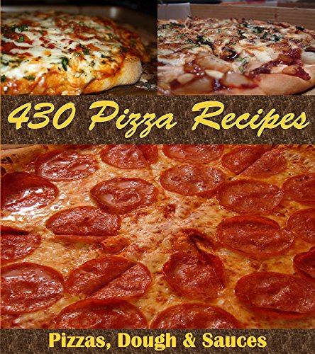 Pizza Recipes: The Big Pizza Cookbook with Over 430 Pizza Recipes (Pizza cookbook, Pizza recipes, Pizzas, Pizza recipe book) by Amy Murphy