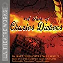 A Tale of Charles Dickens  by Janet Dulin Jones, Paul Lazarus Narrated by The Antaeus Theatre Company