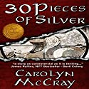 30 Pieces of Silver: An Extremely Controversial Historical Thriller: Betrayed, Book 1 (       UNABRIDGED) by Carolyn McCray Narrated by Don Hoeksema