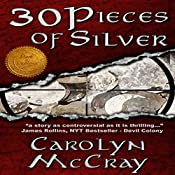 30 Pieces of Silver: An Extremely Controversial Historical Thriller: Betrayed, Book 1 | [Carolyn McCray]